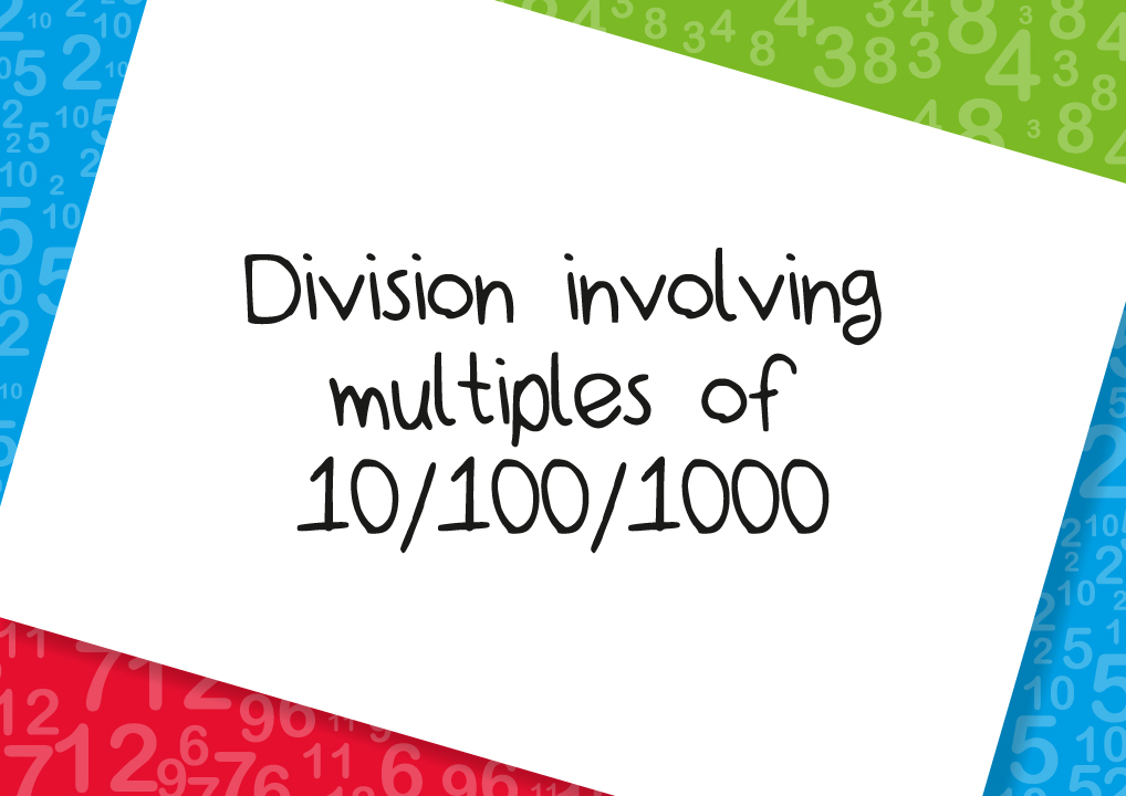 division involving multiples of 10 100 1000